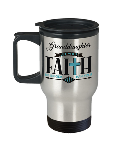Granddaughter Faith Bigger Than Fear Travel Mug Gift Inspirational Coffee Cup