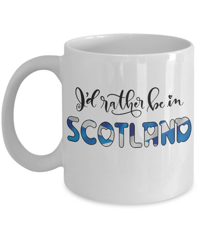 Image of I'd Rather be in Scotland Mug Expat Scottish Gift Novelty Birthday Ceramic Coffee Cup