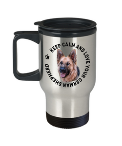 Keep Calm and Love Your German Shepherd Travel Mug Gift for GSD Dog Lovers
