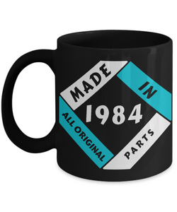 Made in 1984 Birthday Black Mug Gift Fun All Original Parts Unique Novelty Celebration