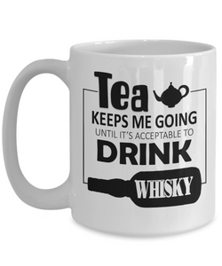 Tea Keeps Me Going Whisky Drinker Addict Coffee Mug Novelty Birthday Christmas Gifts for Men and Women Ceramic Tea Cup