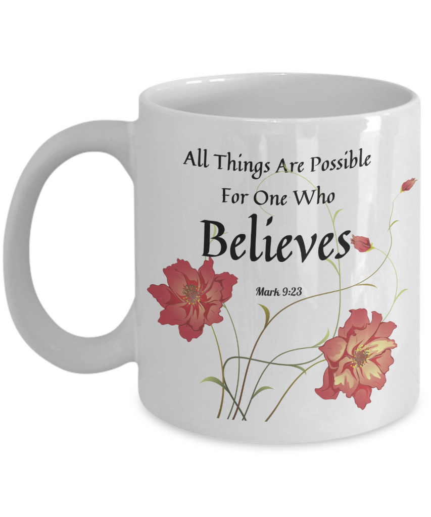 Bible Verse Mark 9:23 Faith Mug To All Things Are Possible For One Who  Believes Best Scripture Verse Quote Gifts Ceramic Coffee Cup