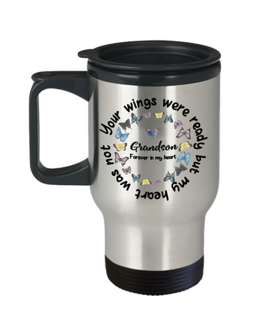 Grandson Memorial Butterfly Insulated Travel Mug With Lid Your Wings Were Ready My Heart Was Not In Loving Memory Bereavement Gift for Support Coffee Cup