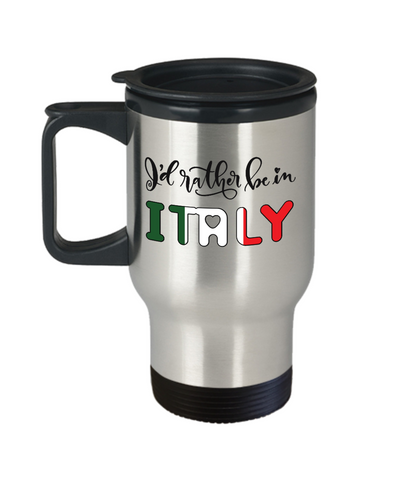 I'd Rather be in Italy Travel Mug Expat Italian Gift Novelty Birthday Coffee Cup