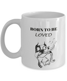 "Funny Dog Gift, ""Born To Be Loved"" Fun Bulldog Gift Coffee Mug"