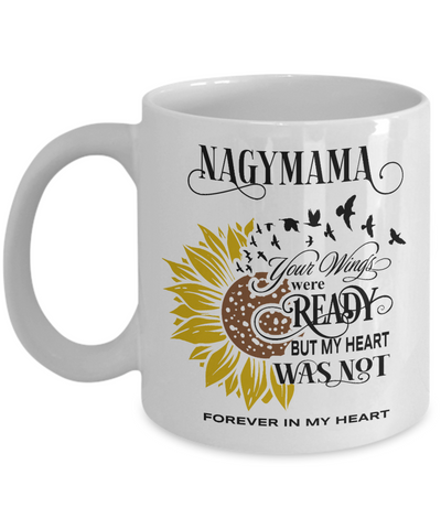 Nagymama Your Wings Were Ready Sunflower Mug In Loving Memory Coffee Cup