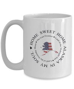 Home Sweet Home Alaska In My Soul USA Gifts for Americans That Love Alaska