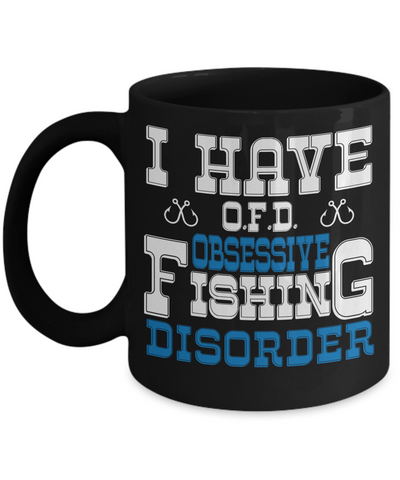 Image of Obsessive Fishing Disorder OFD Black Mug Gift Humor Quote Fisher Addict Novelty Hobby Coffee Cup