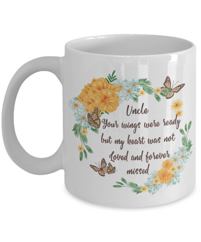 Uncle In Loving Memory Gift Mug Your Wings Were Ready But My Heart Was Not Memorial Remembrance Coffee Cup
