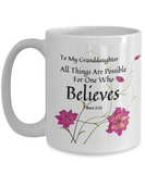 Bible Verse Mark 9:23 Faith Mug To My Granddaughter All Things Are Possible  For One Who Believes Best Scripture Verse Quote Gifts Ceramic Coffee Cup