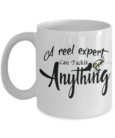 A Reel Expert Can Tackle Anything Mug Gift for Fisherman Fish Addict Novelty Birthday Ceramic Coffee Cup