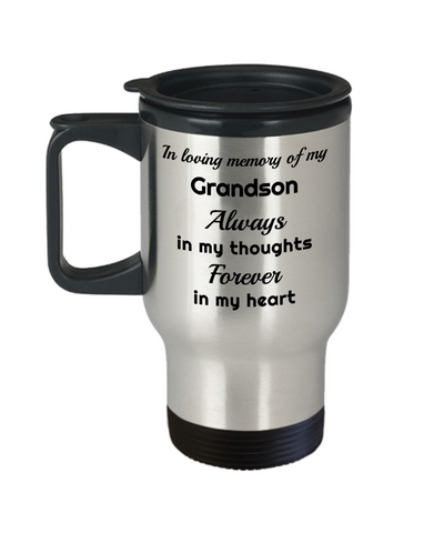 In Loving Memory of My Grandson Travel Mug With Lid Always in My Thoughts Forever in My Heart Memorial Coffee Cup
