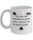 Ladybug Memorial Gifts Mug I Will Hold You Forever... Baby Child Memorial Gift