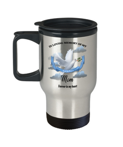 Mom Memorial Remembrance Insulated Travel Mug With Lid Forever in My Heart In Loving Memory Bereavement Gift for Support and Strength Coffee Cup