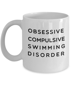 Funny OCD Coffee Mug Swimming Addict Gift Obsessive Compulsive Swimming Disorder Ceramic Coffee Mug Teacup