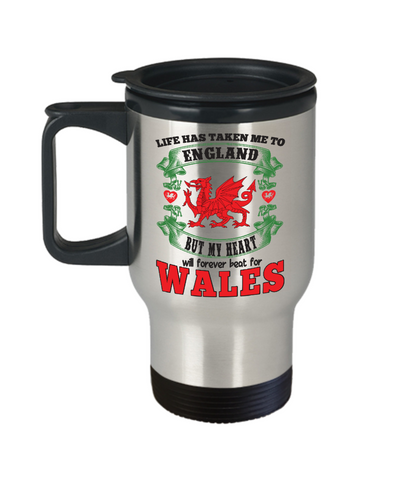 Image of Life Took Me To England My Heart Forever Beats For Wales Travel Mug Gift Welsh Patriotism Novelty Cup