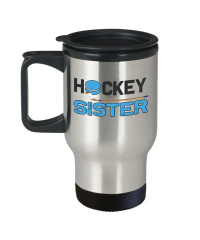 Hockey Sister Travel Mug Gift Sibling Novelty Birthday Coffee Cup