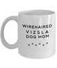 Best Wirehaired Vizsla Dog Mom Cup Unique Ceramic Coffee Mug Gifts for Women