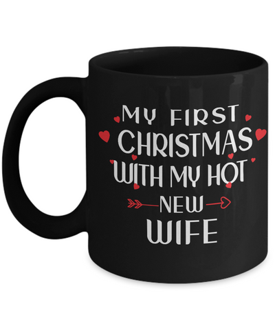 My First Christmas With My Hot Wife Black Mug Gift for Husband Novelty Coffee Cup