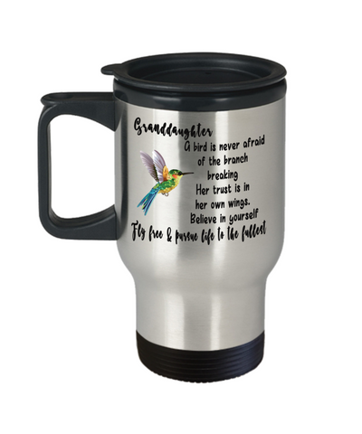 Granddaughter Fly Free Pursue Your Dreams Hummingbird Travel Mug Gift Inspirational Novelty Birthday Graduation Cup