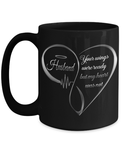 Husband Memorial Heart Black Mug Your Wings Were Ready My Heart Was Not Keepsake Cup