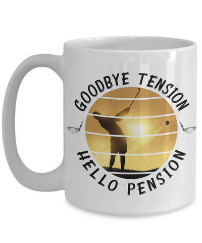 Enjoy Golfing Retirement Mug Gift Goodbye Tension Hello Pension Retire Happy Good Luck Novelty Cup