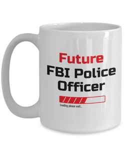Funny Future FBI Police Officer Loading Please Wait Ceramic Coffee Mug for Men and Women Novelty Birthday Christmas Gift