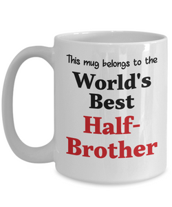 World's Best Half-Brother Mug Family Gift Novelty Birthday Thank You Appreciation Ceramic Coffee Cup