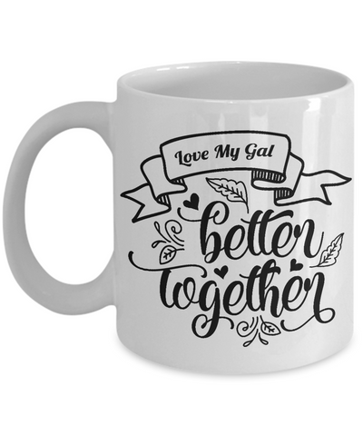 Funny Couples Gifts Love My Gal Better Together Romantic Couple Gifts Engagement Wedding Moving-in Together Gifts