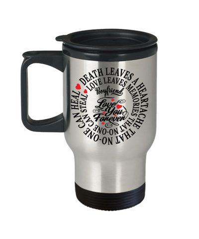 Boyfriend In Loving Memory Memorial Travel Mug With Lid Gift Death Leaves a Heartache Love You Forever