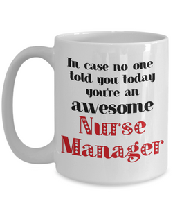 Nurse Manager Occupation Mug In Case No One Told You Today You're Awesome Unique Novelty Appreciation Gifts Ceramic Coffee Cup