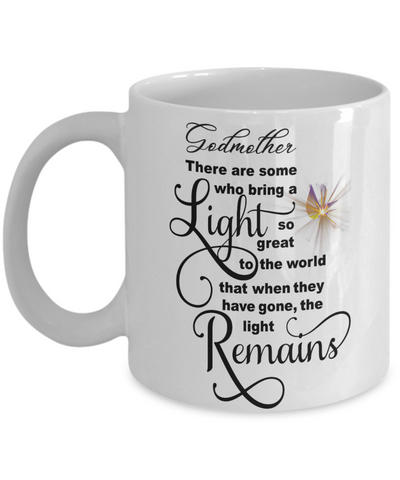 Godmother Memorial Some Bring a Light So Great It Remains Mug Gift In Loving Memory Cup