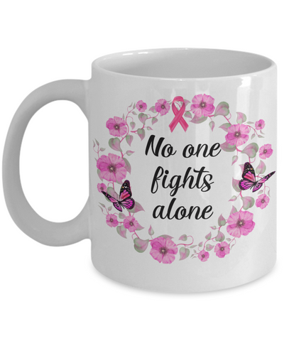 Breast Cancer Awareness Mug No One Fights Alone Pink Flower Floral Ribbon Coffee Cup