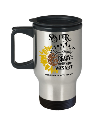 Sister Your Wings Were Ready Sunflower Travel Mug In Loving Memory Coffee Cup
