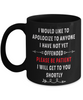 Funny Work Boss Black Mug Gift I Apologize to Anyone I Have Not Yet Offended Ceramic Coffee Mug