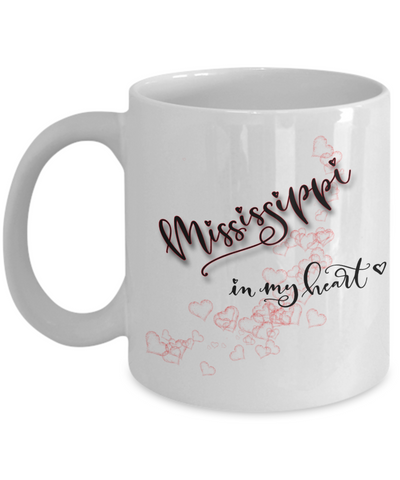 Image of State of Mississippi in My Heart Mug Patriotic USA Unique Novelty Birthday Christmas Gifts Ceramic Coffee Tea Cup