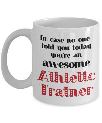 Image of Athletic Trainer Occupation Mug In Case No One Told You Today You're Awesome Unique Novelty Appreciation Gifts Ceramic Coffee Cup