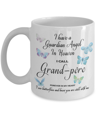 Grand-père Memorial Butterfly Mug Gift I Have a Guardian Angel in Heaven Forever in My Heart Remembrance Gifts Coffee Cup
