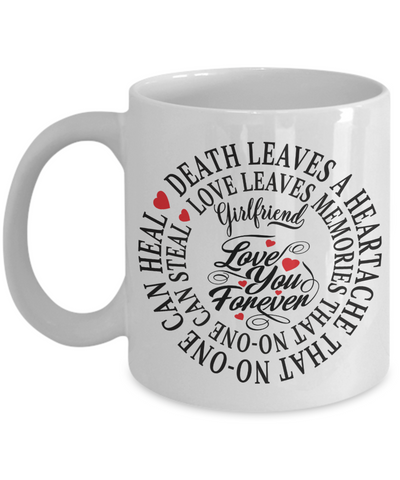 Girlfriend In Loving Memory Memorial Mug Gift Death Leaves a Heartache Love You Forever