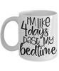 I'm Like 4 Days Past My Bedtime Funny Ceramic Coffee Mug Humor Quote Novelty Birthday Gift
