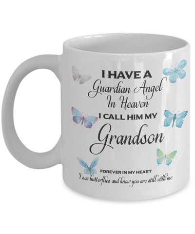 Grandson In Memorial Butterfly Gift Mug I Have a Guardian Angel in Heaven Forever in My Heart I see Butterflies and know you are still with me Loveing Memory Ceramic Coffee Cup