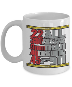 All Faster Than Dialing 911 Funny Gun Lover Gifts  Fun Cop Gag Cup Ceramic Coffee Mug Gifts for Men