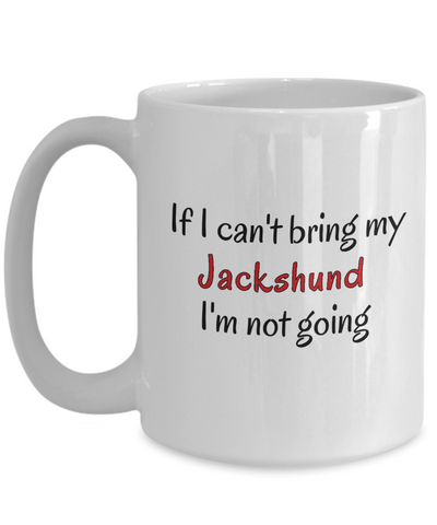Image of If I Cant Bring My Jackshund Dog Mug Novelty Birthday Gifts Cup for Men Women Humor Quotes Unique Work Ceramic Coffee Gifts