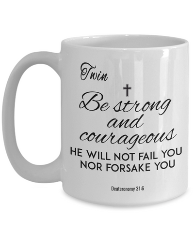Image of Faith  Deuteronomy 31:6 Bible Verse Mug For Twin Be Strong and Courageous Christian Novelty Birthday Gifts Best Scripture Verse Fight Cancer Quote Gifts Ceramic Coffee Tea Cup