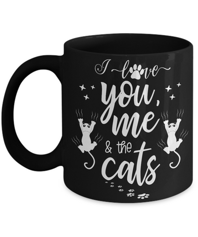 Funny Love You Me and The Cats Black Mug Gift Cat Mom Dad Novelty Coffee Cup