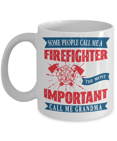 Firefighter Grandma Hero Occupational Mug Gift Fire Fighter Brave Courageous Strong Novelty Birthday Ceramic Coffee Cup
