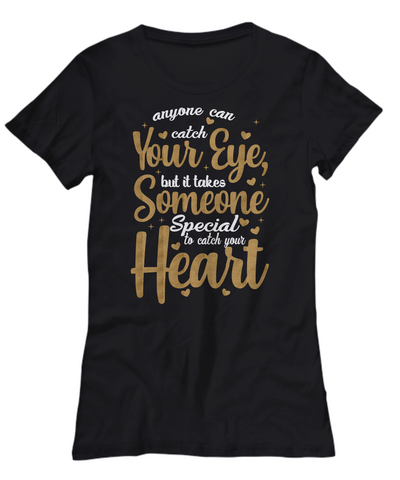 Love You Ladies Shirt Gift Someone Special to Catch Your Heart Christmas Valentine's Day Surprise