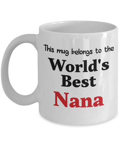 World's Best Nana Mug Family Gift Novelty Birthday Thank You Appreciation Ceramic Coffee Cup