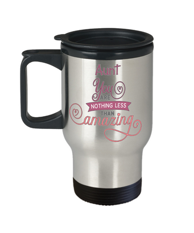 Aunt You Are Nothing Less Than Amazing Insulated Travel Mug With Lid Inspirational Love You Family Day Gift Novelty Birthday Coffee Cup