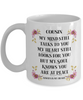 Cousin Mug My Mind Still Talks to You Remembrance Floral In Loving Memory Cup